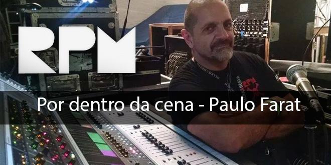 Por dentro da cena – Paulo Farat – RPM