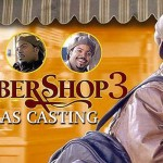 "Open Casting Call for ""Barber Shop 3″ in ATL"