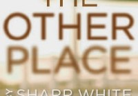 Sharr White's The Other Place