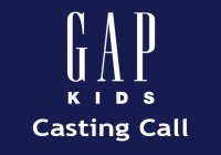 BabyGap & Gap Kids casting call