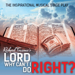 "Open Auditions in Atlanta for Richard Torrence's ""Lord Why Can't I Do Right?"" Musical"