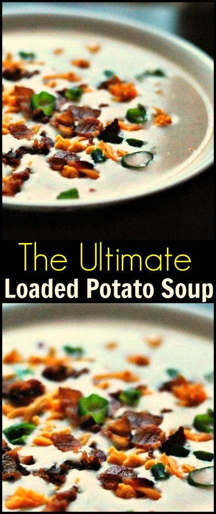 Ultimate Loaded Potato Soup | Aunt Bee's Recipes