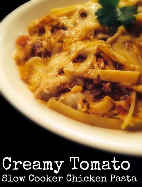 Creamy Tomato Slow Cooker Chicken Pasta - Aunt Bee's Recipes