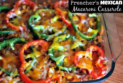 Preacher's {Mexican} Macaroni Casserole | Aunt Bee's Recipes