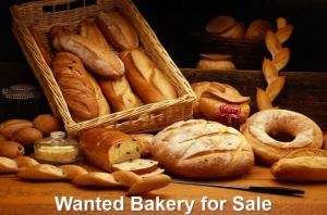 Wanted Bakery for Sale