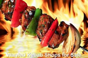 Wanted Kebab Shops for Sale