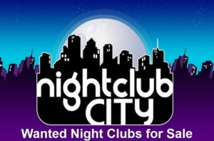 Wanted Night Clubs for Sale