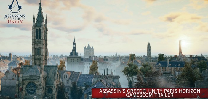 Assassin's Creed Unity Paris Horizon GamesCom Trailer