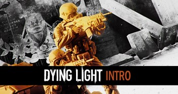 Dying Light – Intro