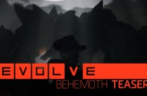 Evolve –– Behemoth Reveal Trailer