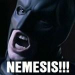 NEMESIS!!!