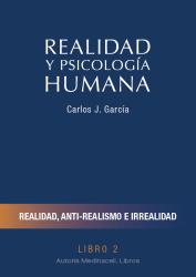 Realidad y Psicología Humana. Realidad, anti-realidad e irrealidad