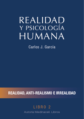 Realidad y Psicología Humana. Realidad, anti-realismo e irrealidad