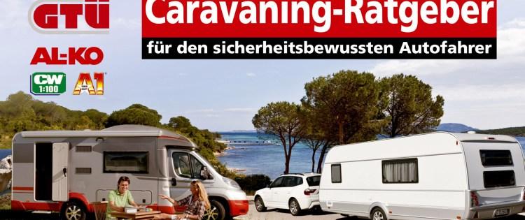 GTÜ Ratgeber Caravaning: Sicher in den Urlaub