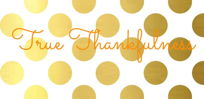 True Thankfulness