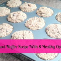 Oatmeal Muffin Recipe with 8 Healthy Options