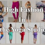 How to Take High Fashion Into the Yoga Studio