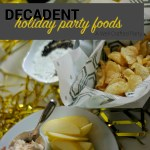 Decadent Holiday Party Food (on a budget) perfect for NYE // A Well Crafted Party