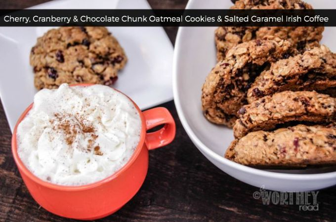 Cherry, Cranberry & Chocolate Chunk Oatmeal Cookies Salted Caramel Irish Coffee
