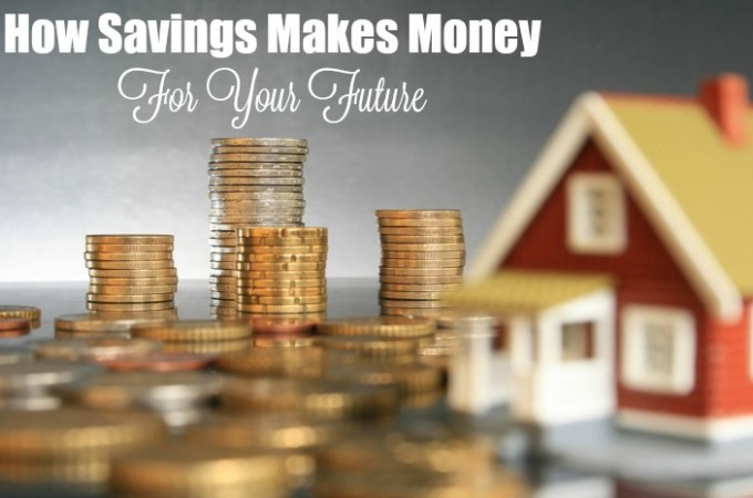 How Saving Money Makes Money for Your Future