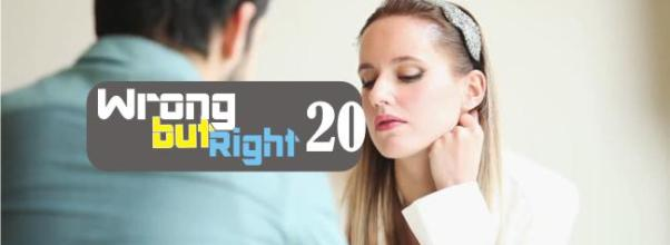 wrong but right 20