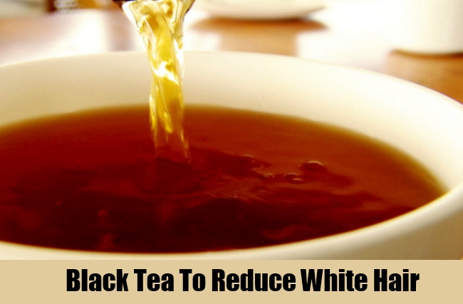 Black Tea To Reduce White Hair