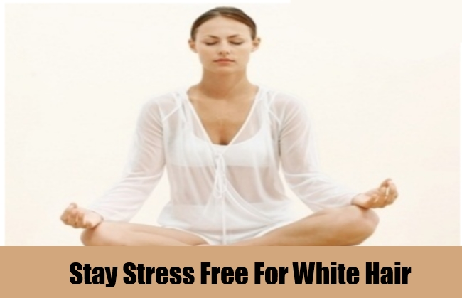 Stay Stress Free For White Hair