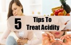 Five Tips on How to Treat Acidity