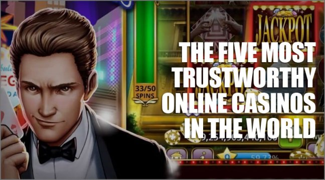 The five most trustworthy online casinos in the world