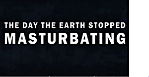 The Day The Earth Stopped masturbating