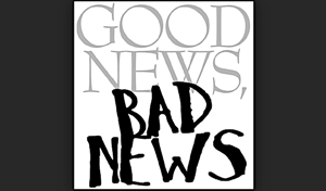 Good News, Bad News