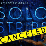 Broadway Bares Cancelled