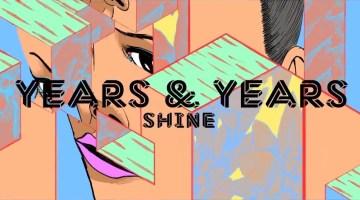 Years and years - Shine
