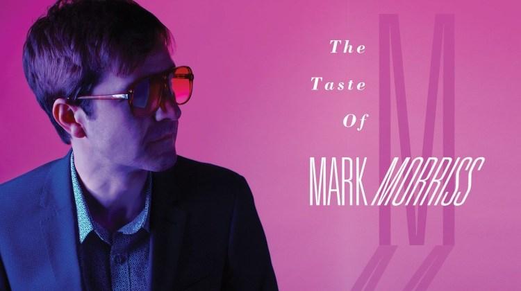 The Taste Of Mark Morriss