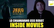 Inside Movies – Lo Chiamavano Jeeg Robot, di Gabriele Mainetti