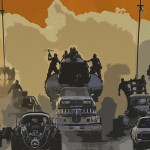 Che bella giornata grazie alla art collection di Poster Posse dedicata a Mad Max: Fury Road