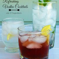 Refreshing and Simple Vodka Cocktails