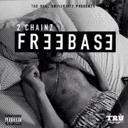2 Chainz - Freebase (EP)