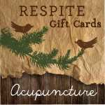 Initial Acupuncture / 120 min / $130   Follow Up Acupuncture / 60 min / $65 @ Respite