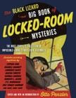 THE BLACK LIZARD BIG BOOK OF LOCKED-ROOM MYSTERIES: An empty desert, a lonely ski slope, a gentleman's study, an elevator car—nowhere is a crime completely impossible. The Ivy Bookshop $25.-
