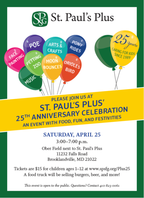 ST. PAUL'S PLUS' 25TH ANNIVERSARY CELEBRATION Saturday, April 25, 3:00-7:00 p.m. Ober Field next to St. Paul's Plus