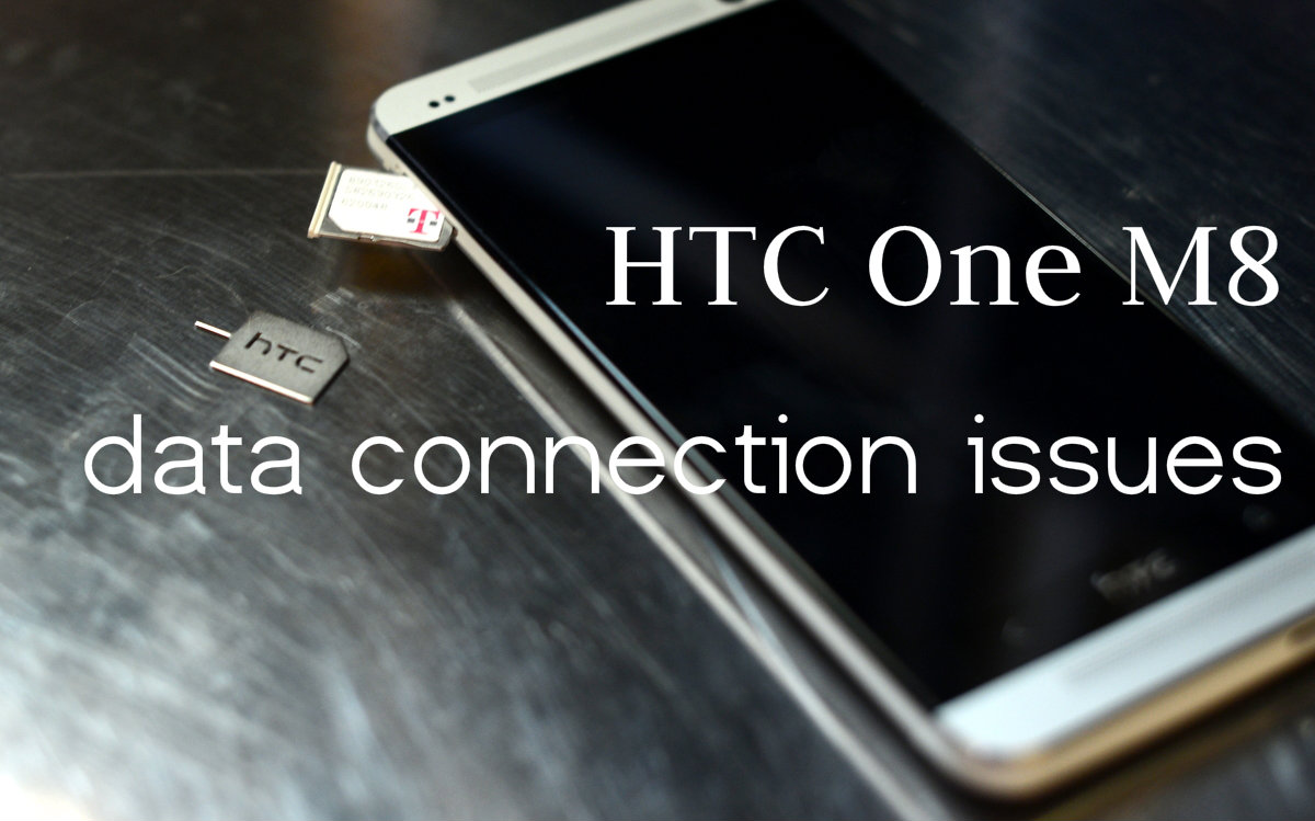 HTC One M8 data connectivity 3G 4G handoff problems? Try this