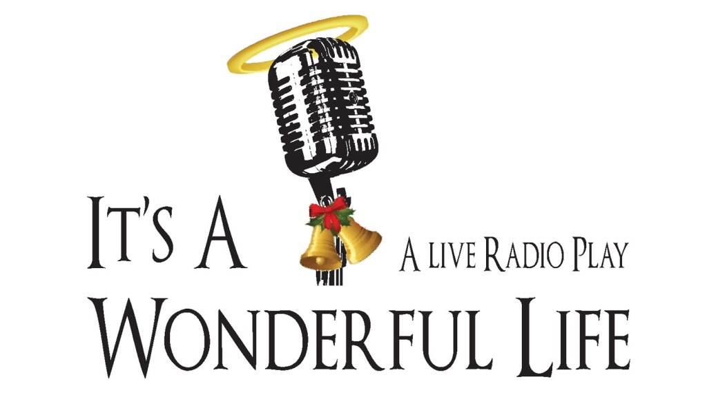 It 39 S A Wonderful Life The Radio Play An American Christmas Classic At Barrington 39 S White