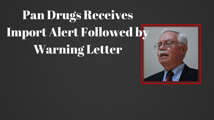 PAN DRUGS LTD, INDIA, RECEIVES WARNING LETTER (090215) FOLLOWING THE RECEIPT OF AN IMPORT ALERT
