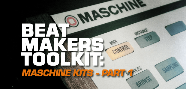 BEAT MAKERS TOOL KIT: 5 Must Have Maschine Kits Part 1