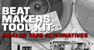 Beat Makers Tool Kit: Analog Tape Alternatives