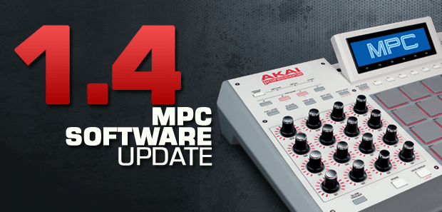 MPC Software Update Version 1.4 - Available Now