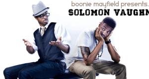 Boonie Mayfield Presents Solomon Vaughn – THE INTERVIEW