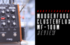 MoogerFooger Cluster Flux MF-108M Review