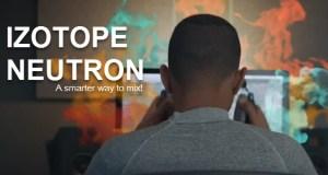iZotope Neutron – A Smarter Way to Mix